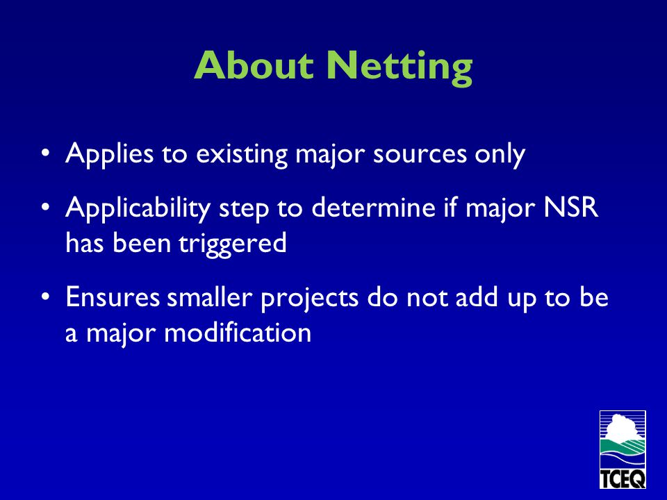 About Netting Applies to existing major sources only