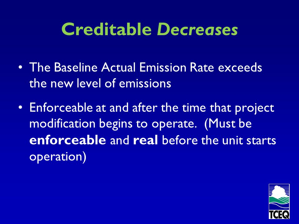 Creditable Decreases The Baseline Actual Emission Rate exceeds the new level of emissions.