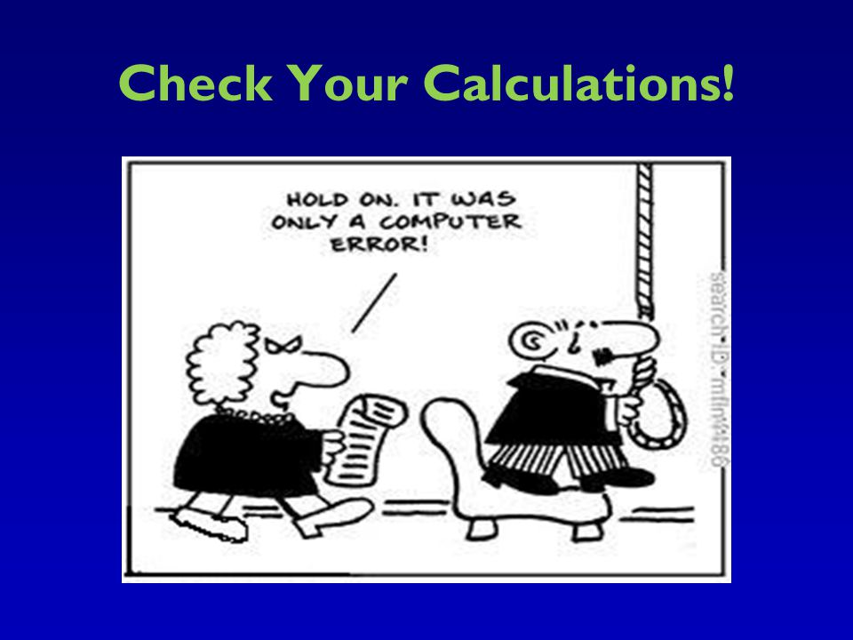 Check Your Calculations!