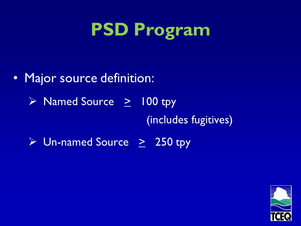 PSD Program Major source definition: Named Source > 100 tpy