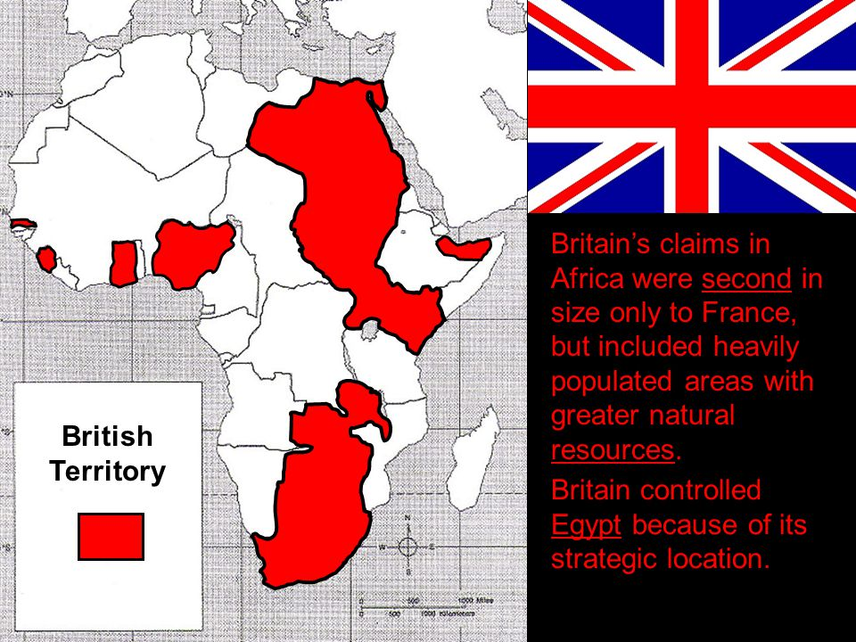 Britain's claims in Africa were second in size only to France, but included heavily populated areas with greater natural resources.