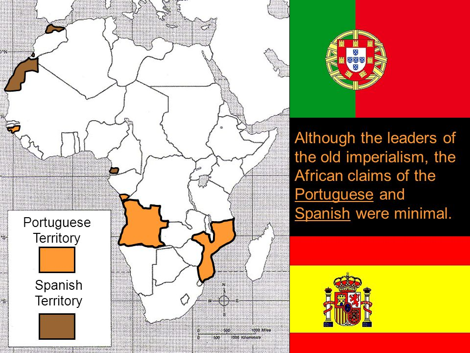 Although the leaders of the old imperialism, the African claims of the Portuguese and Spanish were minimal.