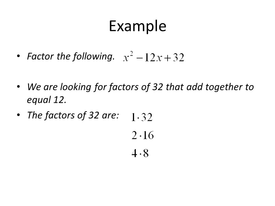 Example Factor the following.