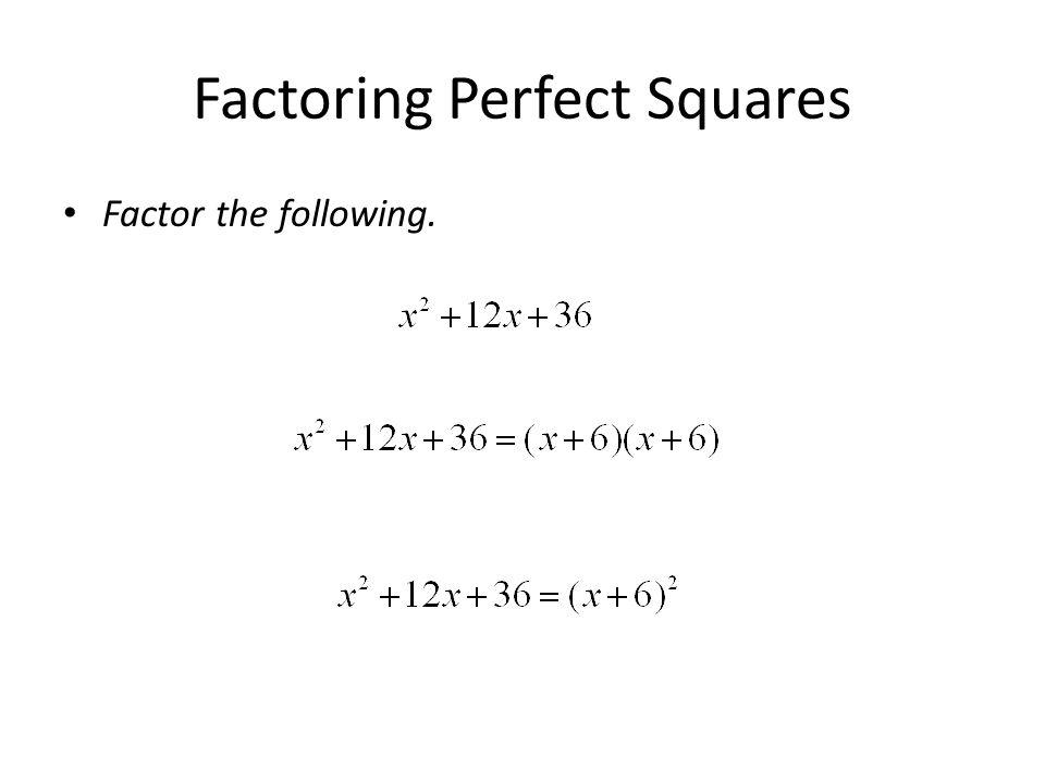 Factoring Perfect Squares