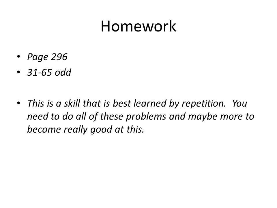 Homework Page 296. 31-65 odd.