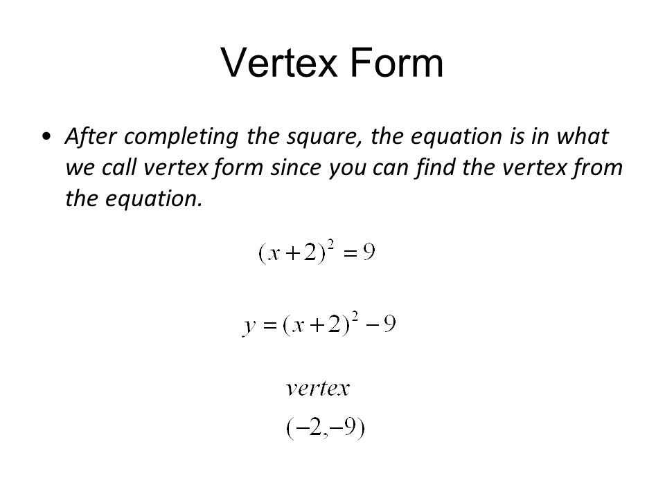Completing the square and the quadratic formula ppt video online 28 vertex form after completing the square the equation is in what we call vertex form since you can find the vertex from the equation ccuart Choice Image