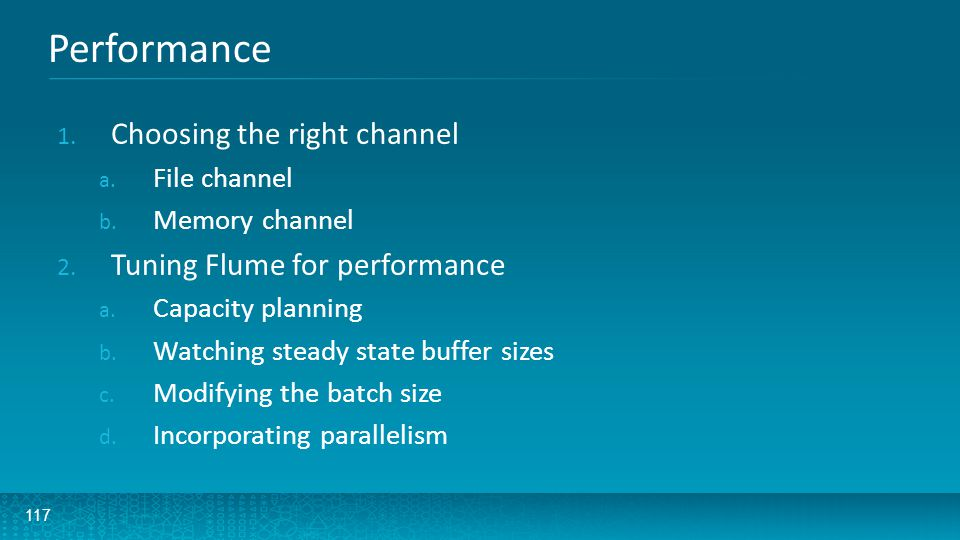 Performance Choosing the right channel Tuning Flume for performance