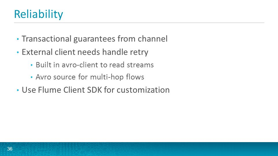 Reliability Transactional guarantees from channel