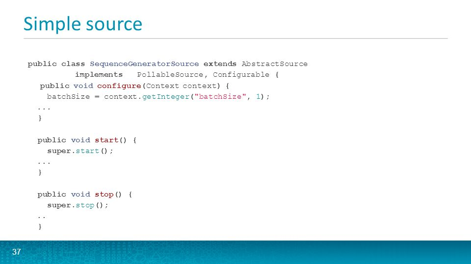 Simple source public class SequenceGeneratorSource extends AbstractSource. implements PollableSource, Configurable {