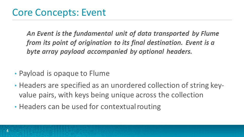 Core Concepts: Event Payload is opaque to Flume
