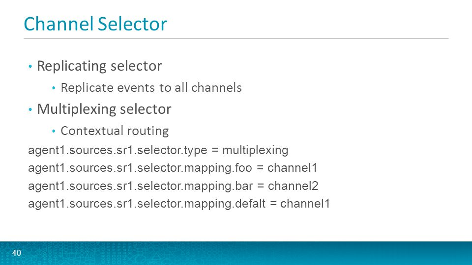 Channel Selector Replicating selector Multiplexing selector