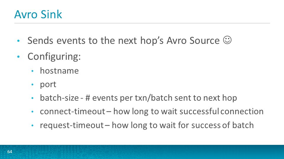 Avro Sink Sends events to the next hop's Avro Source  Configuring: