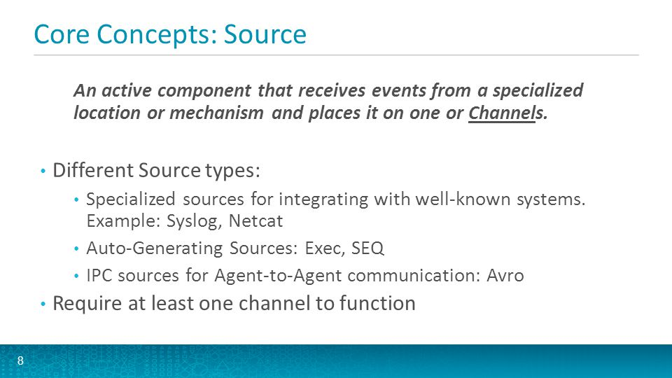 Core Concepts: Source Different Source types: