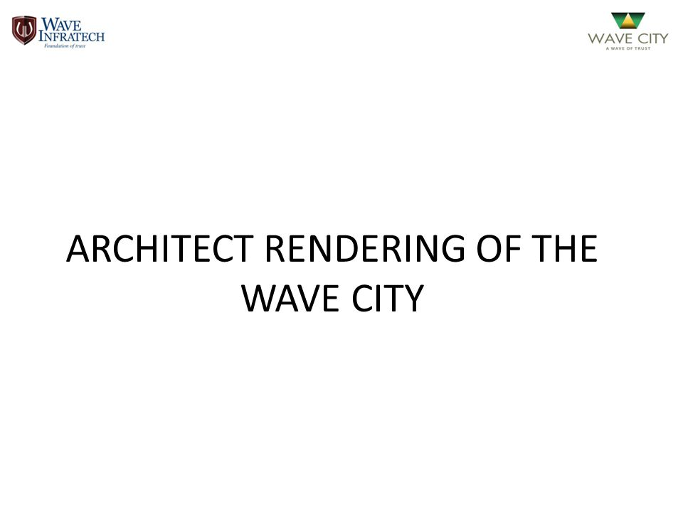 ARCHITECT RENDERING OF THE WAVE CITY