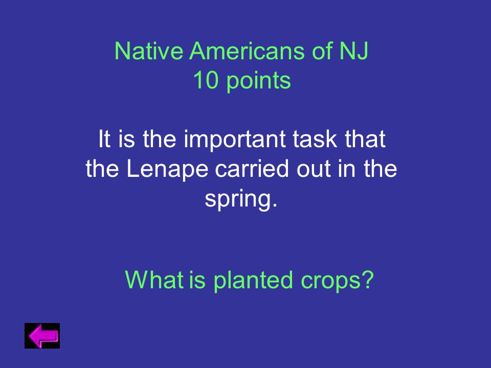 It is the important task that the Lenape carried out in the spring.