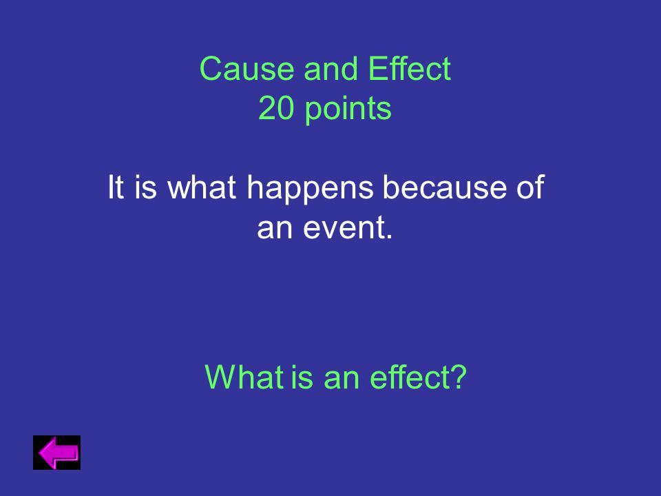 It is what happens because of an event.