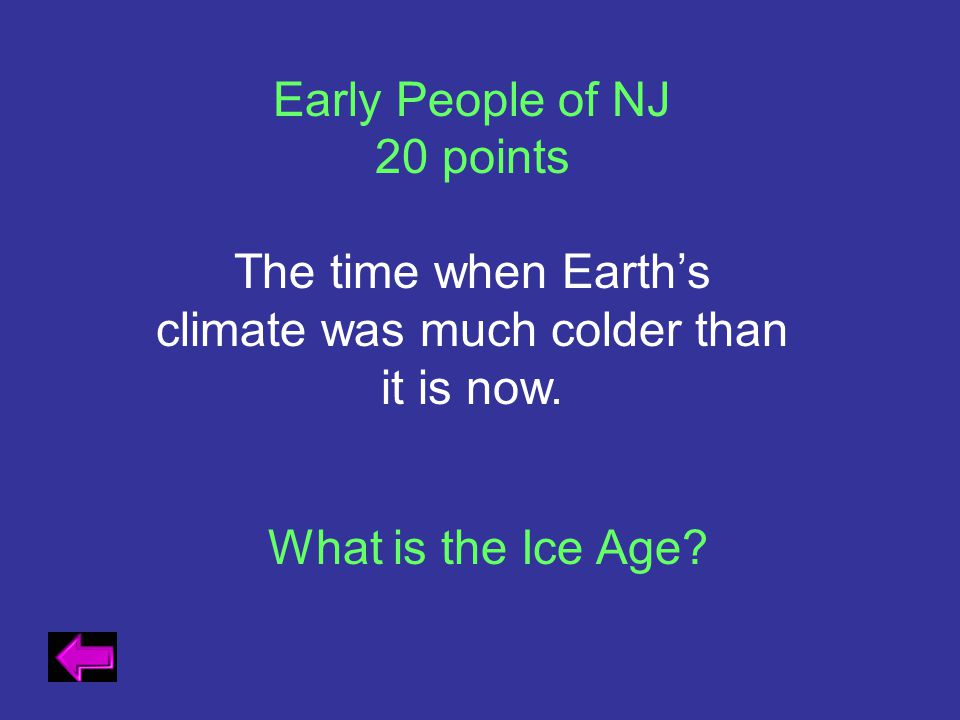 The time when Earth's climate was much colder than it is now.