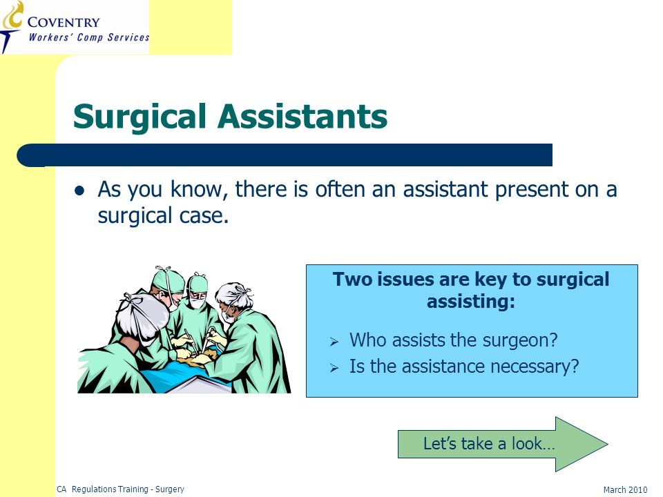 Two issues are key to surgical assisting: