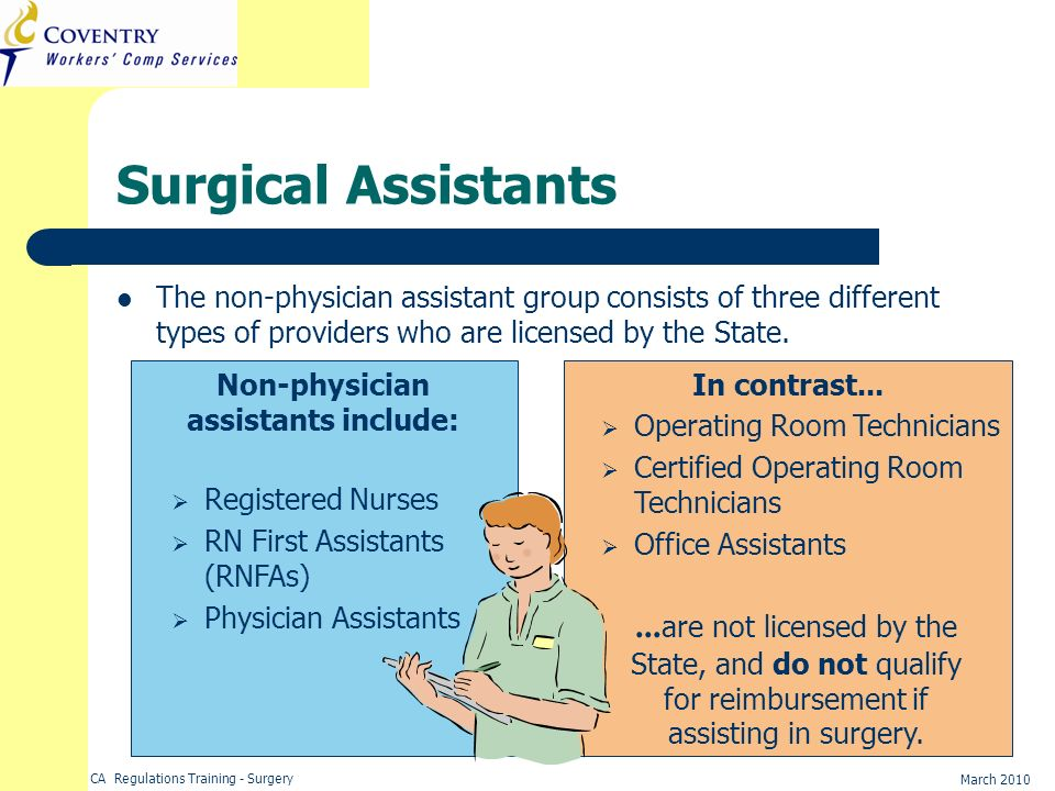 Non-physician assistants include: