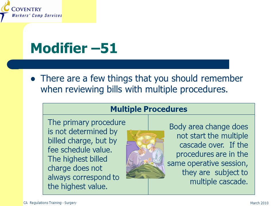 Modifier –51 There are a few things that you should remember when reviewing bills with multiple procedures.