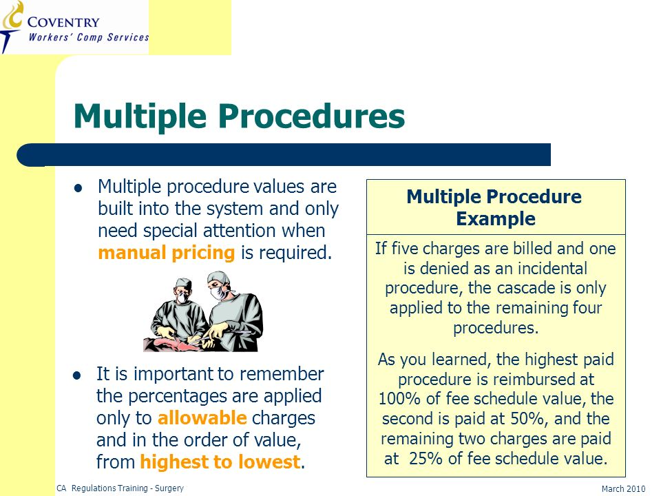 Multiple Procedures Multiple procedure values are built into the system and only need special attention when manual pricing is required.