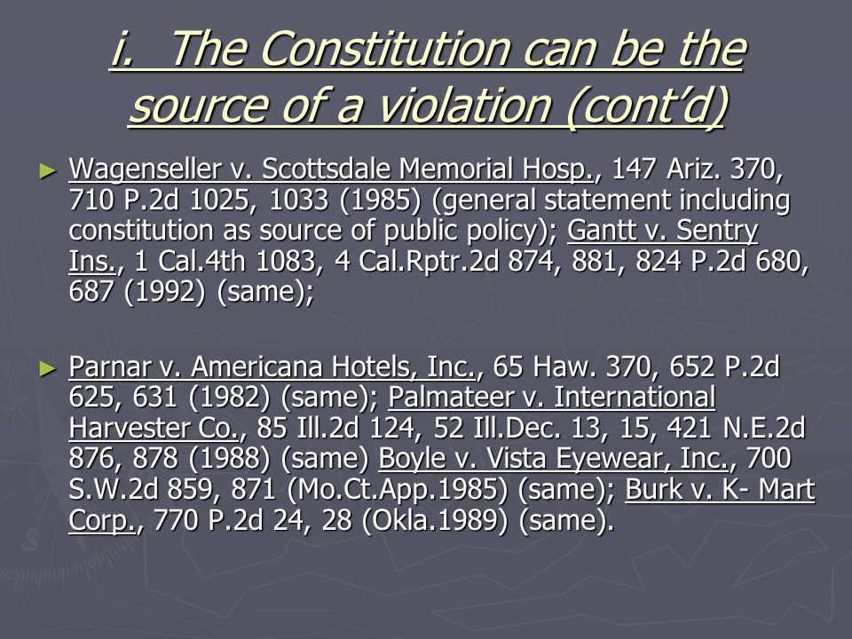 i. The Constitution can be the source of a violation (cont'd)