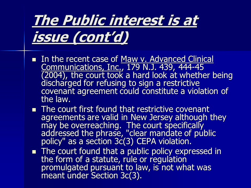 The Public interest is at issue (cont'd)