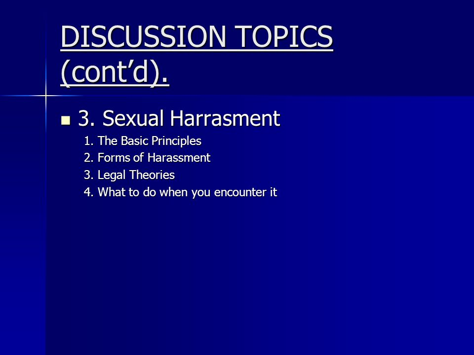DISCUSSION TOPICS (cont'd).