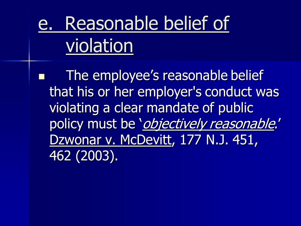 e. Reasonable belief of violation