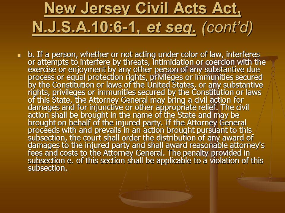 New Jersey Civil Acts Act, N.J.S.A.10:6-1, et seq. (cont'd)