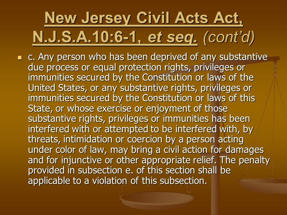 New Jersey Civil Acts Act, N.J.S.A.10:6-1, et seq. (cont'd)