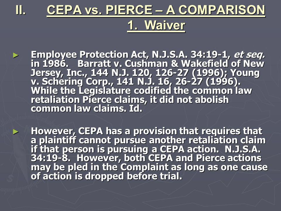 CEPA vs. PIERCE – A COMPARISON 1. Waiver