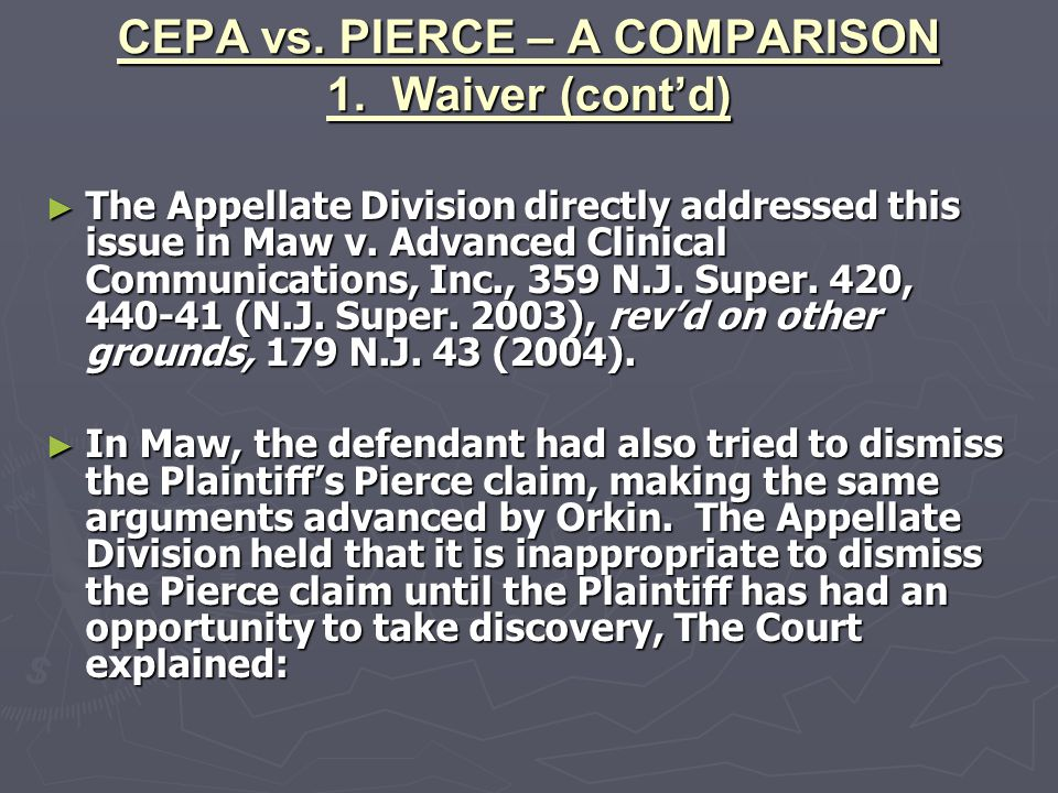 CEPA vs. PIERCE – A COMPARISON 1. Waiver (cont'd)