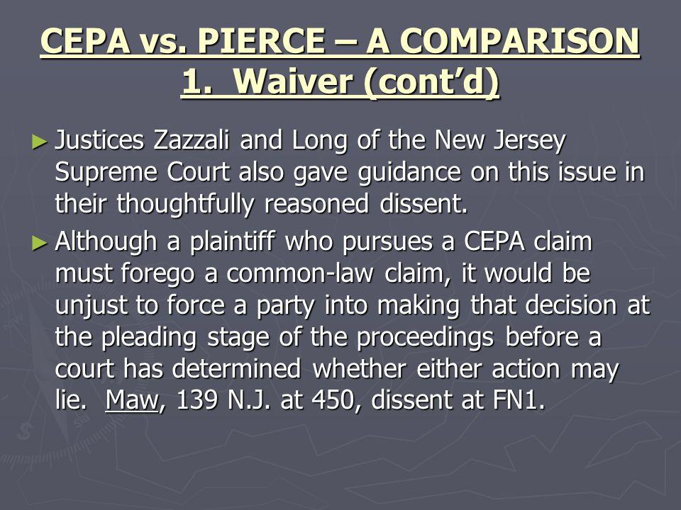 CEPA vs. PIERCE – A COMPARISON 1. Waiver (cont'd)