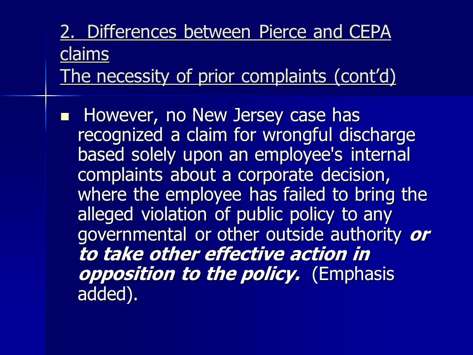 2. Differences between Pierce and CEPA claims The necessity of prior complaints (cont'd)