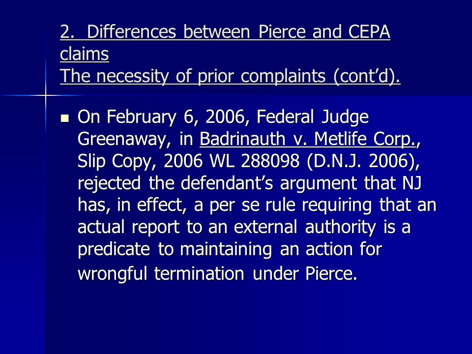 2. Differences between Pierce and CEPA claims The necessity of prior complaints (cont'd).