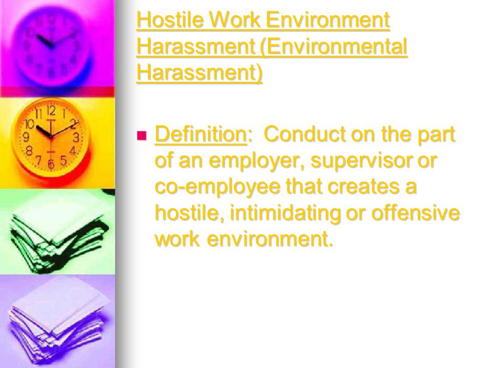 Hostile Work Environment Harassment (Environmental Harassment)