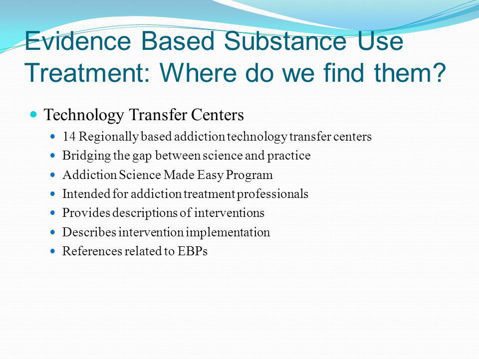 Evidence Based Substance Use Treatment: Where do we find them