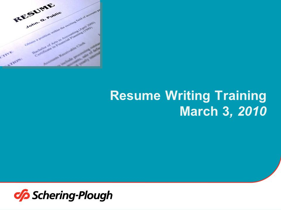 Resume Writing Training March 3, 2010