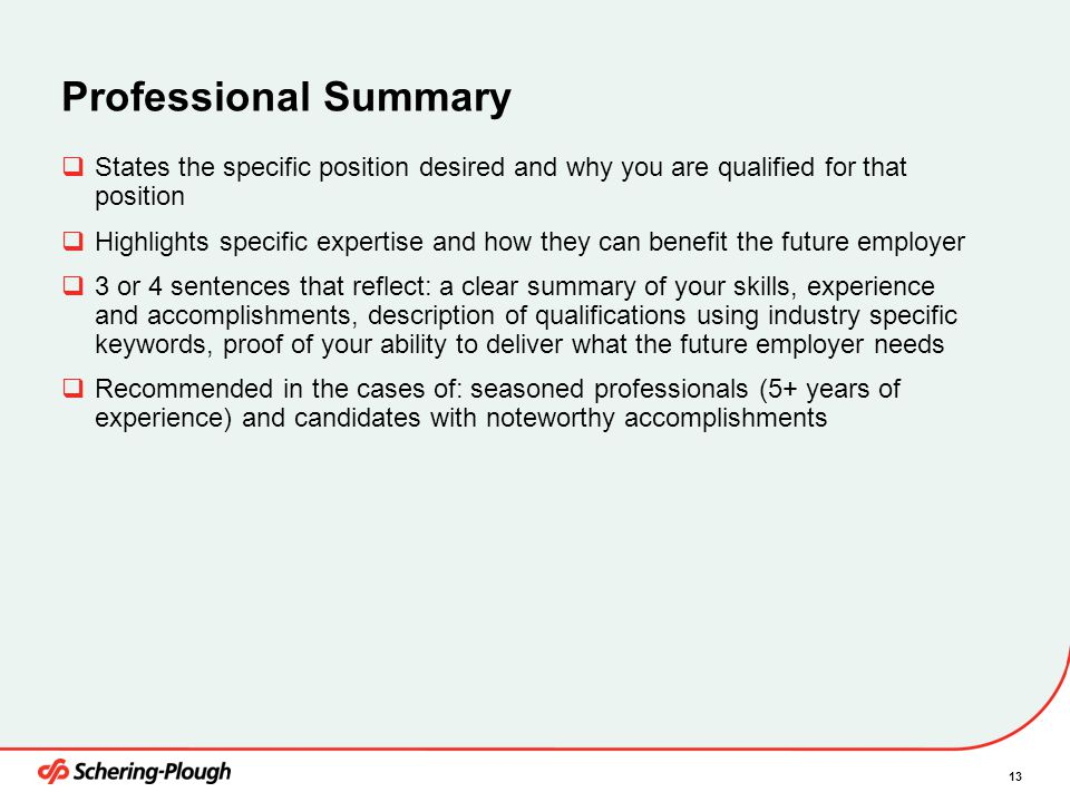 4/6/2017 Professional Summary. States the specific position desired and why you are qualified for that position.