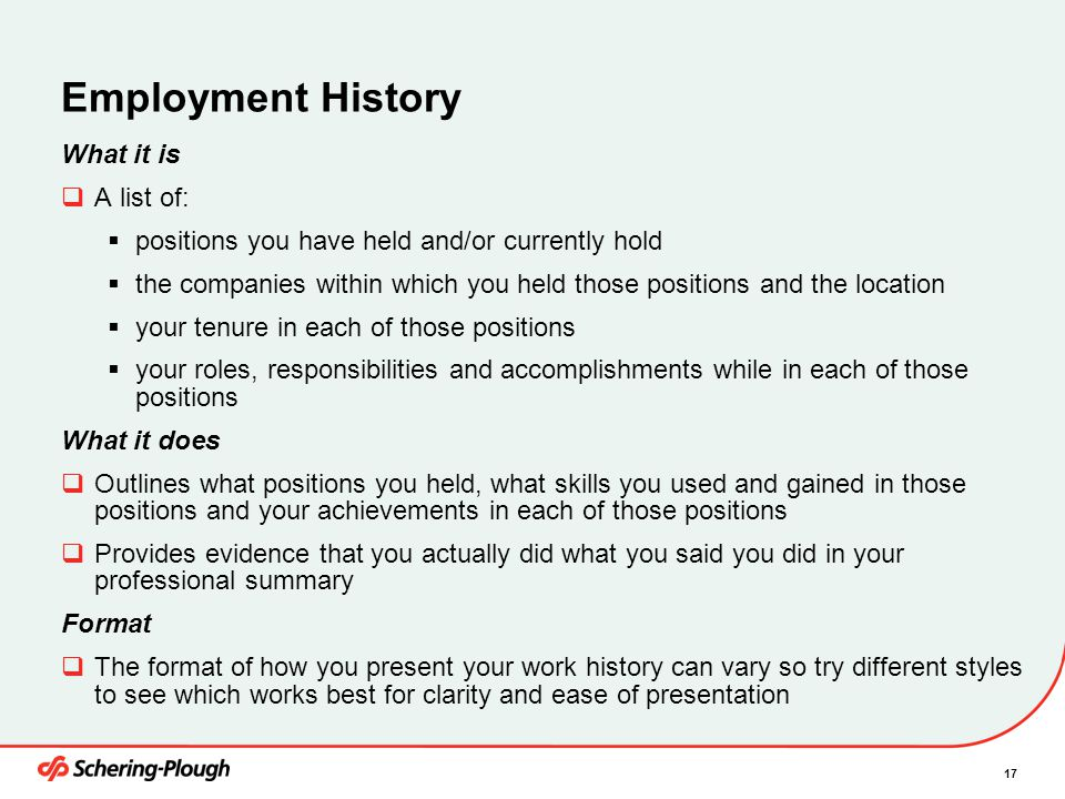 Employment History What it is A list of: