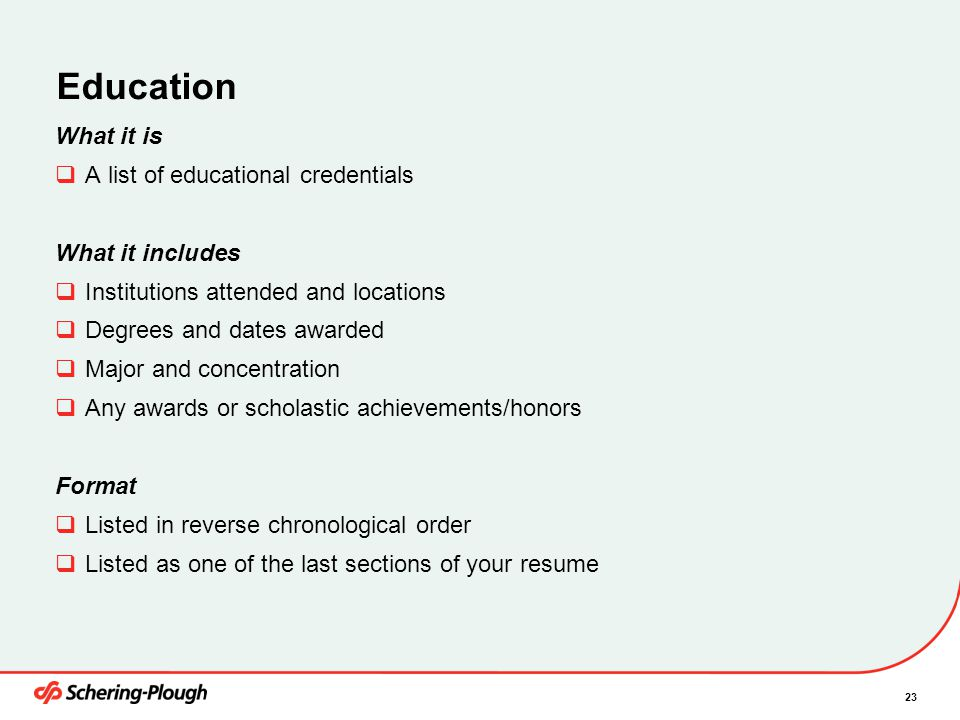 Education What it is A list of educational credentials