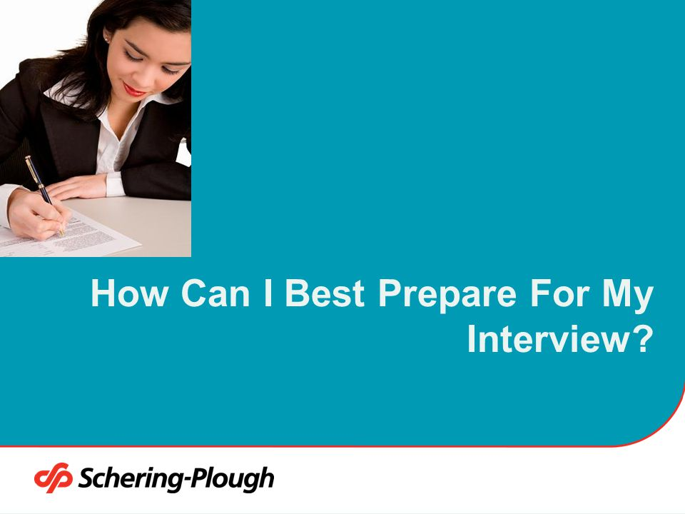 How Can I Best Prepare For My Interview
