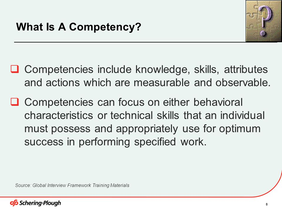 4/6/2017 What Is A Competency Competencies include knowledge, skills, attributes and actions which are measurable and observable.