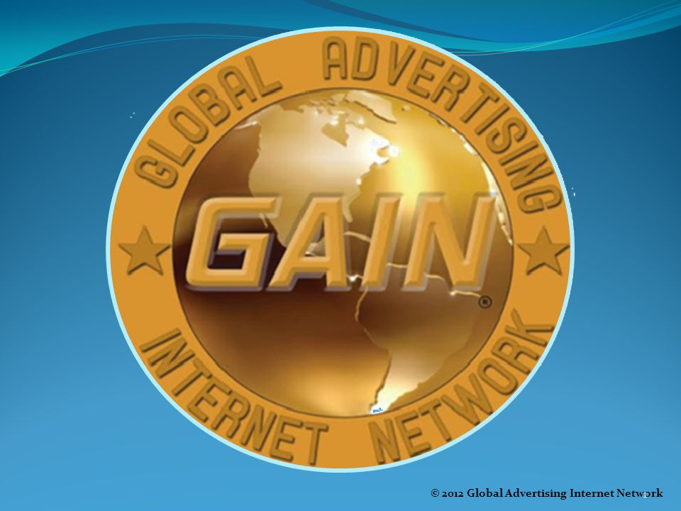 © 2012 Global Advertising Internet Network