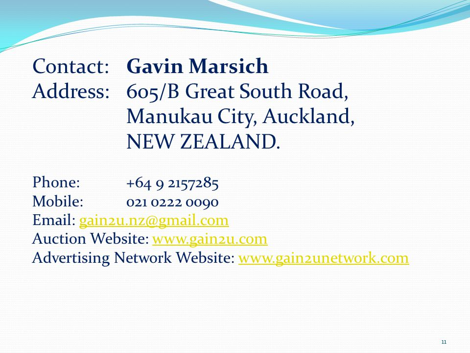 Contact: Gavin Marsich Address: 605/B Great South Road,