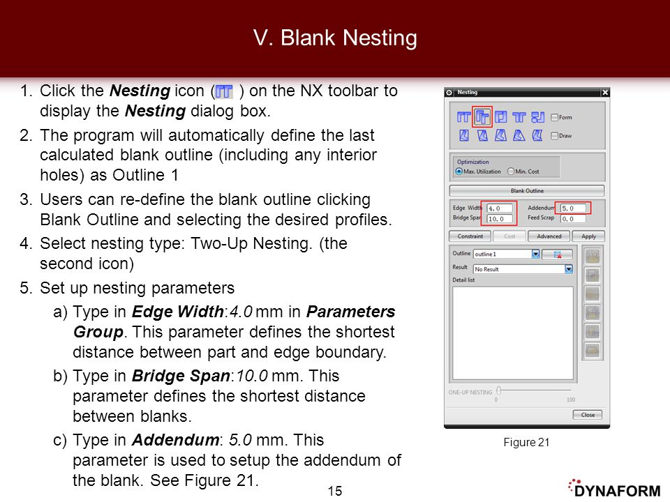 V. Blank Nesting Click the Nesting icon ( ) on the NX toolbar to display the Nesting dialog box.