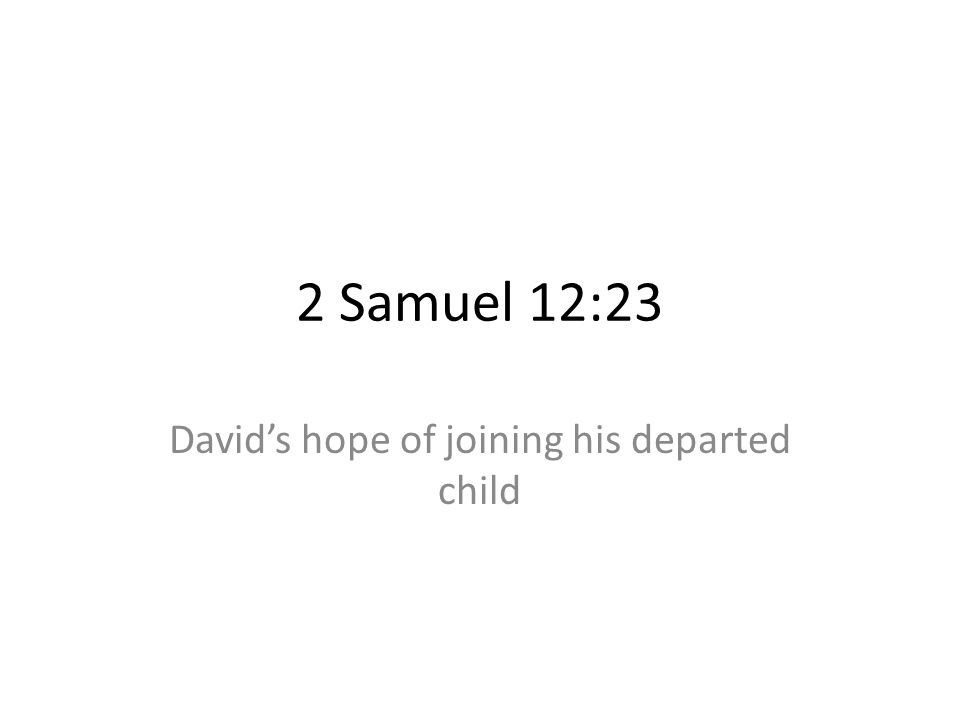 David's hope of joining his departed child