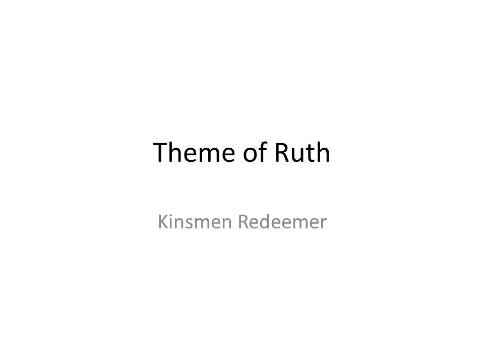 Theme of Ruth Kinsmen Redeemer 108