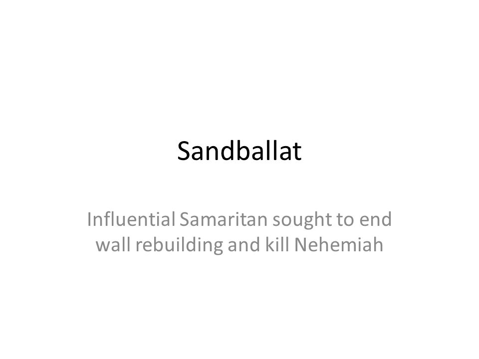 Influential Samaritan sought to end wall rebuilding and kill Nehemiah